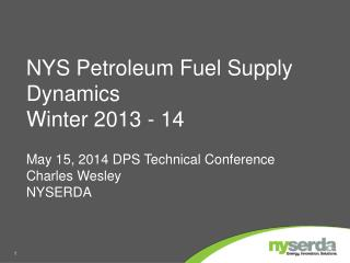 NYS Petroleum Fuel Supply Dynamics Winter 2013 - 14