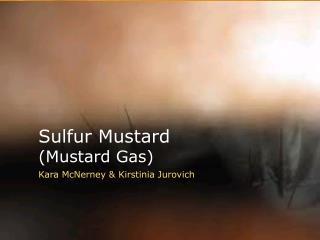 Sulfur Mustard (Mustard Gas)