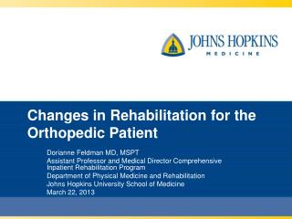 Changes in Rehabilitation for the Orthopedic Patient