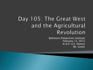 Day  105:  The Great West and the Agricultural Revolution