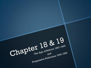 Chapter 18 & 19