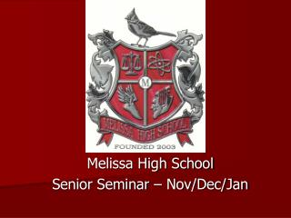 Melissa High School Senior Seminar  – Nov/Dec/Jan