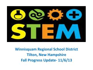 Winnisquam Regional School District  Tilton, New Hampshire Fall Progress Update- 11/6/13