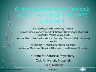 Clinical experiences with  Version 2 and 3  of the  HCR-20 in  the  SAFE pilot  project