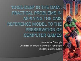 Jerome McDonough University of Illinois at Urbana-Champaign jmcdonou@illinois