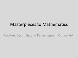 Masterpieces to Mathematics