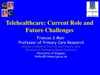 Telehealthcare: Current Role and Future Challenges