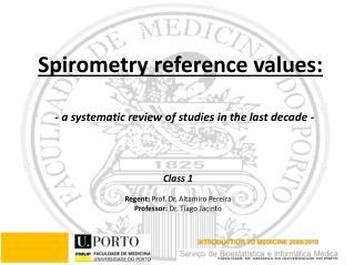 Class 1 Regent:  Prof. Dr. Altamiro Pereira Professor:  Dr. Tiago Jacinto