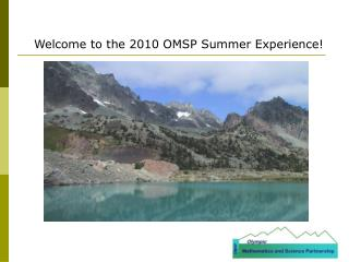 Welcome to the 2010 OMSP Summer Experience!