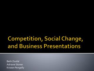 Competition, Social Change, and Business Presentations