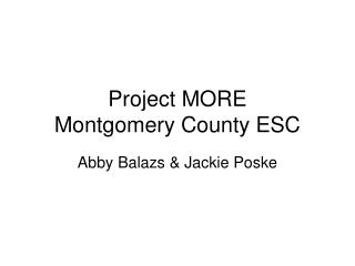 Project MORE  Montgomery County ESC