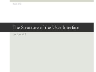 The Structure of the User Interface