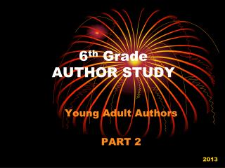 6 th  Grade AUTHOR STUDY