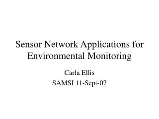 Sensor Network Applications for Environmental Monitoring