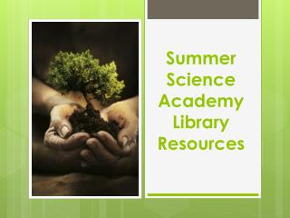 Summer Science Academy Library Resources