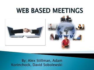 WEB BASED MEETINGS