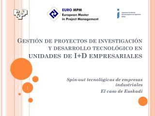 Gestión de proyectos de investigación y desarrollo tecnológico  en unidades de  I+D  empresariales