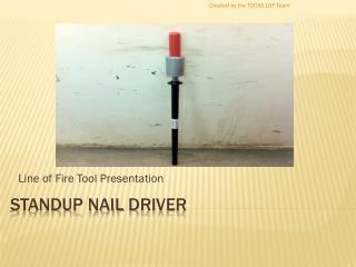 standup Nail  Driver