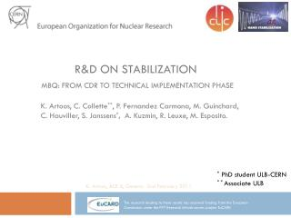R&D on Stabilization MBQ: from  CDR to technical implementation  phase