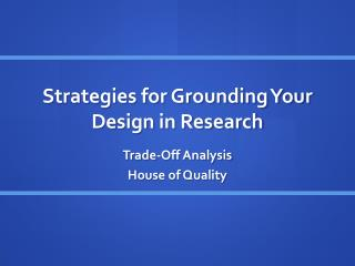 Strategies for Grounding Your Design in Research