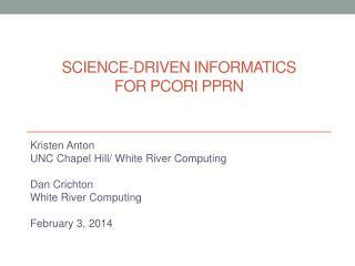 Science-driven informatics for  pcori pprn