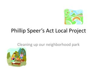 Phillip Speer's Act Local Project