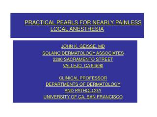 PRACTICAL PEARLS FOR NEARLY PAINLESS LOCAL ANESTHESIA
