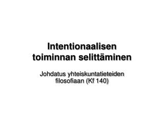 Intentionaalisen toiminnan selittäminen