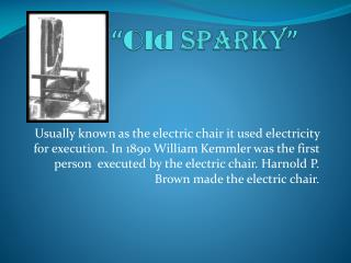 """"""" Old Sparky """""""