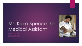 Ms. Kiara Spence the Medical Assistant