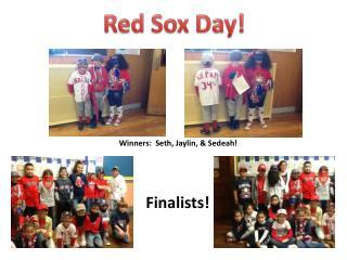 Winners:  Seth,  Jaylin , &  Sedeah !