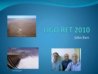LIGO RET 2010