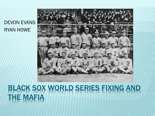 Black Sox World Series Fixing and The Mafia