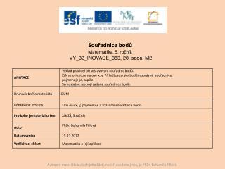 Souřadnice bodů Matematika. 5. ročník  VY_32_INOVACE_383, 20. sada , M2