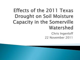 Effects of the 2011 Texas Drought on Soil Moisture Capacity in the Somerville Watershed