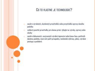 Co to vlastně je technologie ?