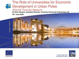 The Role of Universities for Economic Development in Urban Poles (RUnUP Thematic Network)