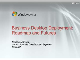 Business Desktop Deployment: Roadmap and Futures