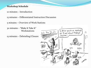 Workshop Schedule 10 minutes – Introduction 15 minutes – Differentiated Instruction Discussion