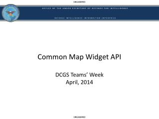 Common Map Widget API DCGS Teams' Week April,  2014