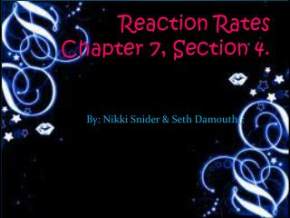 Reaction Rates Chapter 7, Section 4.