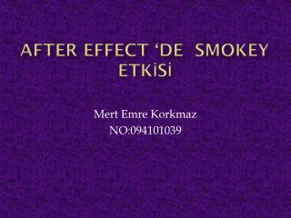 AFTER EFFECT 'DE  SMOKEY ETKİSİ