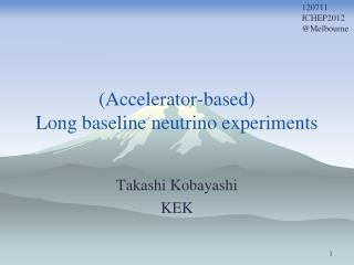 (Accelerator-based) Long baseline neutrino experiments