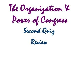 The Organization & Power of Congress