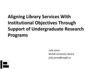 Julie Jones McGill University Library j ulie.jones@mcgill