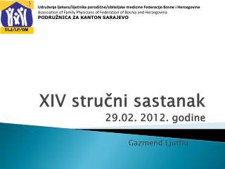 XIV stručni sastanak  29.02. 2012. godine