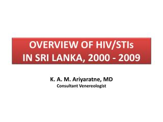 OVERVIEW OF HIV/STIs  IN SRI LANKA, 2000 - 2009