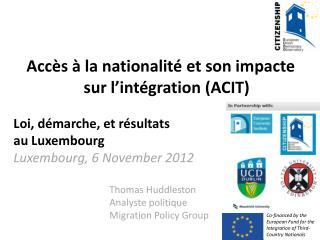 Accès à la nationalité et son impacte sur l'intégration (ACIT) Loi, démarche, et résultats