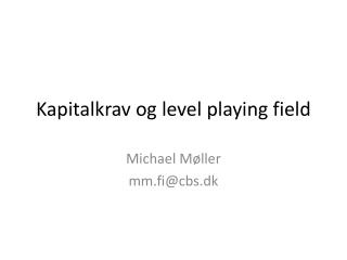 Kapitalkrav og  level playing field