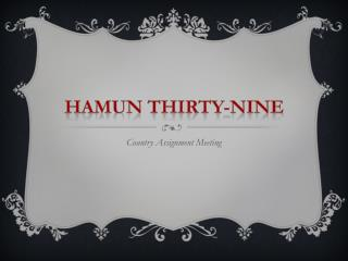 HAMUN THIRTY-NINE